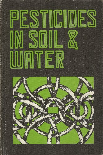 9780891187561: Pesticides in Soil and Water