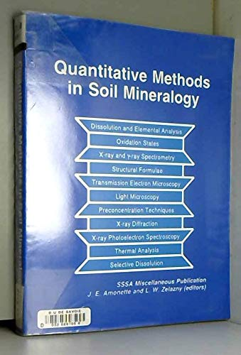 9780891188063: Quantitative Methods in Soil Mineralogy: Proceedings of a Symposium Sponsored by Division S-9 of the Soil Science Society of America. the Symposium (SSSA miscellaneous publication)