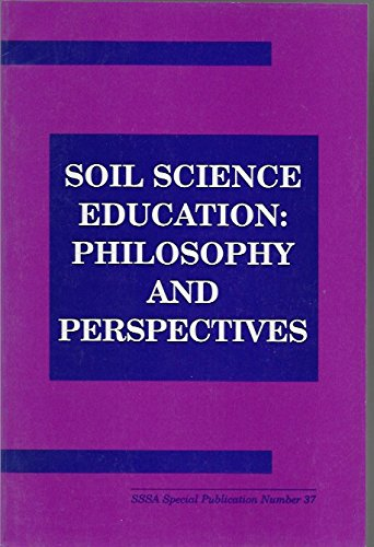 Soil Science Education: Philosophy and Perspectives : Baveye, P., Farmer,