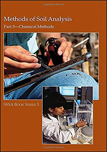 Methods of Soil Analysis. Part 3. Chemical Methods (Soil Science Society of America Book Series, No...