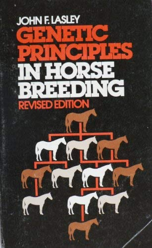 Genetic Principles of Horse Breeding. Revised Edition.: Lasley. (John).