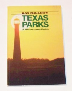 Ray Miller's Texas Parks : A History: Ray Miller