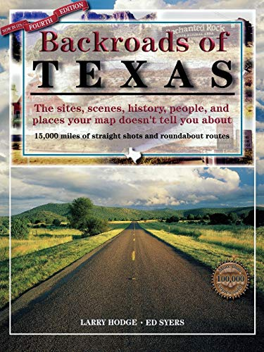9780891230533: Backroads of Texas: The Sites, Scenes, History, People, and Places Your Map Doesn't Tell You About