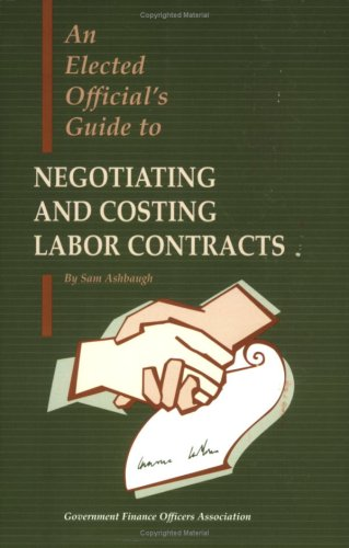 9780891252603: An Elected Official's Guide to Negotiating and Costing Labor Contracts