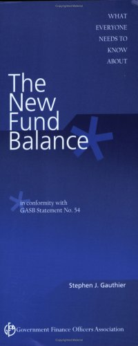 What Everyone Needs to Know About the New Fund Balance (9780891252740) by Stephen J. Gauthier