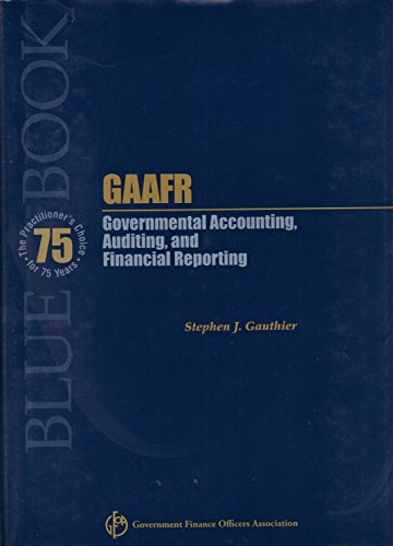 GAAFR Governmental Accounting, Auditing and Financial Reporting (9780891253068) by Stephen J. Gauthier