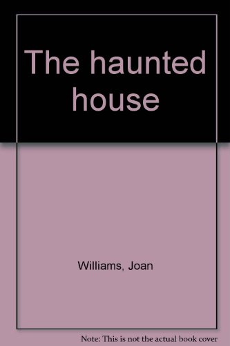 The haunted house: Joan Williams