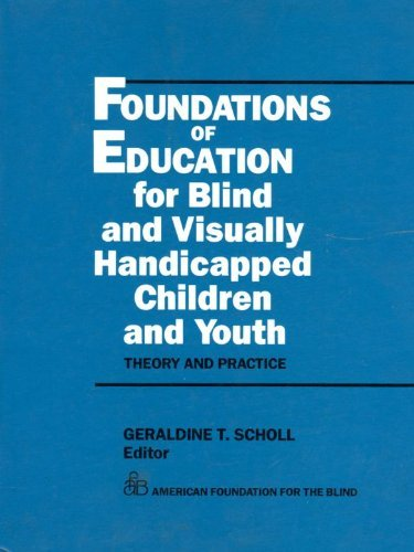 9780891281245: Foundations of Education for Blind and Visually Handicapped Children and Youth: Theory and Practice