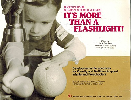 9780891281368: Preschool Vision Stimulation: It's More Than a Flashlight! : Developmental Perspectives for Visually and Multihandicapped Infants and Preschoolers