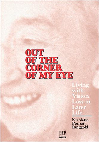 9780891281931: Out of the Corner of My Eye : Living With Vision Loss in Later Life (Large Print)