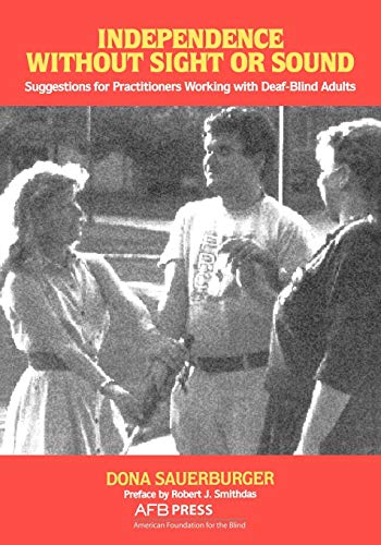 9780891282464: Independence Without Sight or Sound: Suggestions for Practioners Working with Deaf-Blind Adults