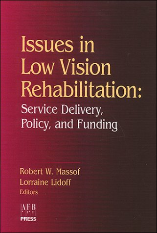 9780891283096: Issues in Low Vision Rehabilitation: Service Delivery, Policy, and Funding