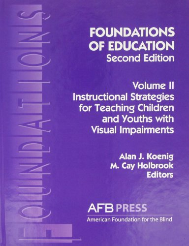 9780891283393: Foundations of Education, 2nd Ed.: Vol. 2, Instructional Strategies for Teaching Children and Youths with Visual Impairments