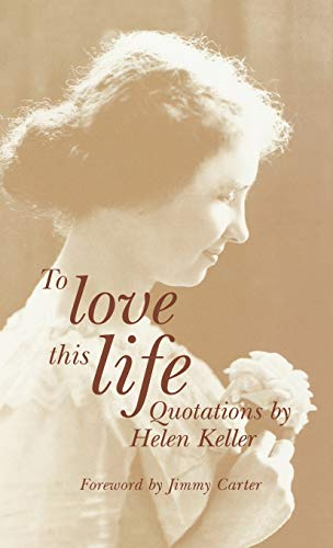 9780891283478: To Love This Life, Quotations by Helen Keller