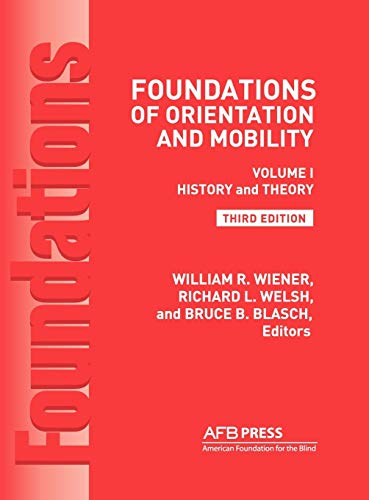 9780891284482: Foundations of Orientation and Mobility, 3rd Edition: Volume 1, History and Theory