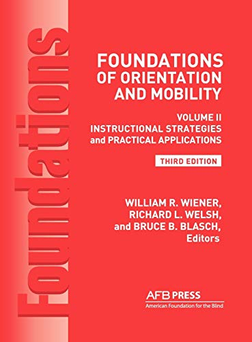 9780891284611: Foundations of Orientation and Mobility, 3rd Edition: Volume 2, Instructional Strategies and Practical Applications