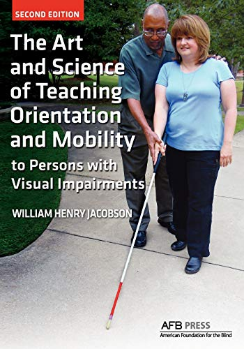 9780891284741: The Art and Science of Teaching Orientation and Mobility to Persons with Visual Impairments