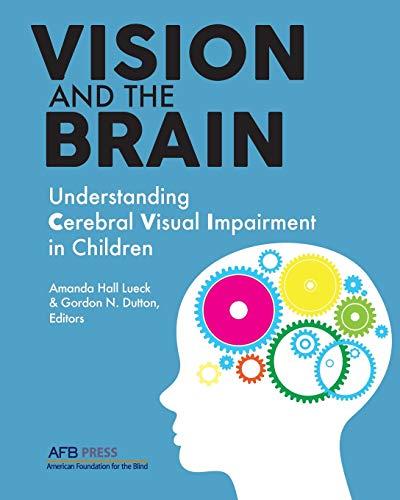 9780891286394: Vision and the Brain: Understanding Cerebral Visual Impairment in Children