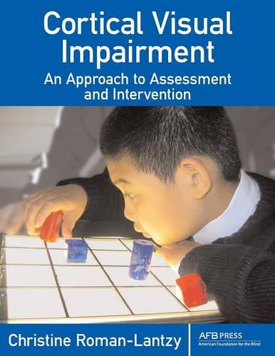 9780891288299: Cortical Visual Impairment: An Approach to Assessment and Intervention