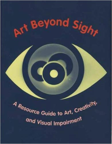 9780891288503: Art Beyond Sight: A Resource Guide to Art, Creativity, and Visual Impairment