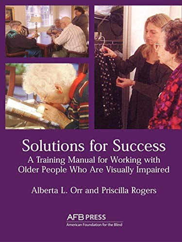 9780891288596: Solutions for Success: A Training Manual for Working With Visually Impaired Older People in Residential Facilities