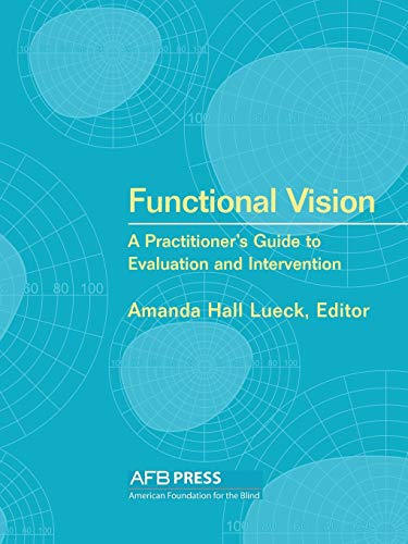 9780891288718: Functional Vision: A Practitioner's Guide to Evaluation and Intervention