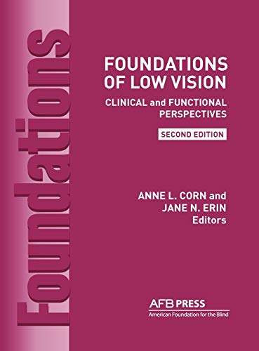 9780891288831: Foundations of Low Vision: Clinical and Functional Perspectives