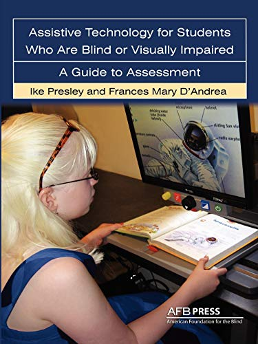 9780891288909: Assistive Technology For Students Who are Blind or Visually Impaired: A Guide to Assessment