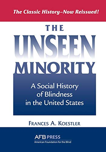 9780891288961: The Unseen Minority: A Social History of Blindness in the United States