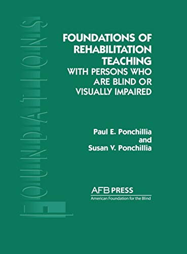 9780891289395: Foundations of Rehabilitation Teaching: With Persons Who Are Blind or Visually Impaired (Foundation Series)