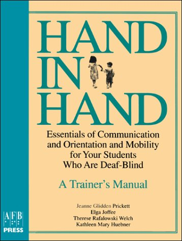 9780891289401: Hand in Hand: Essentials of Communication and Orientation and Mobility for Your Students Who Are Deaf-Blind : A Trainer's Manual