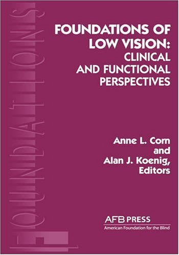 9780891289418: Foundations of Low Vision: Clinical and Functional Perspectives