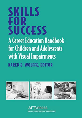 9780891289432: Skills for Success: A Career Education Handbook for Children and Adolescents With Visual Impairments