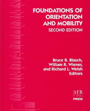 9780891289463: Foundations of Orientation and Mobility