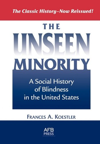 9780891289579: The Unseen Minority: A Social History of Blindness in the United States