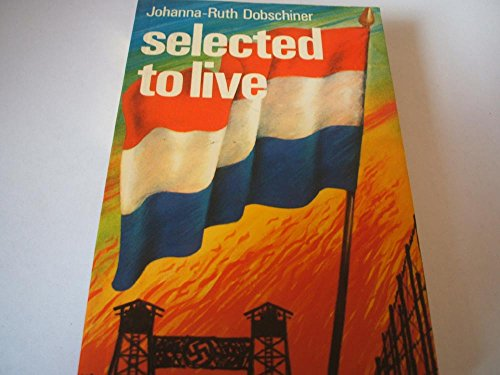 Selected to live (Spire books): Johanna-Ruth Dobschiner