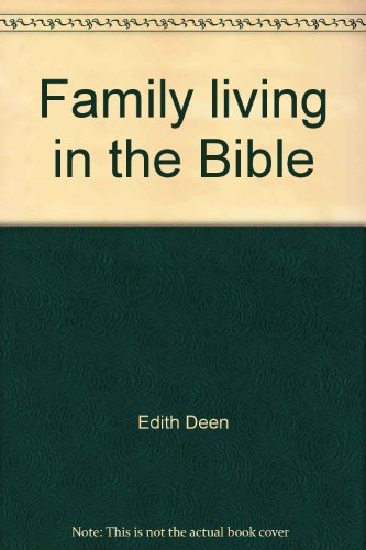 Family living in the Bible (0891291075) by Deen, Edith