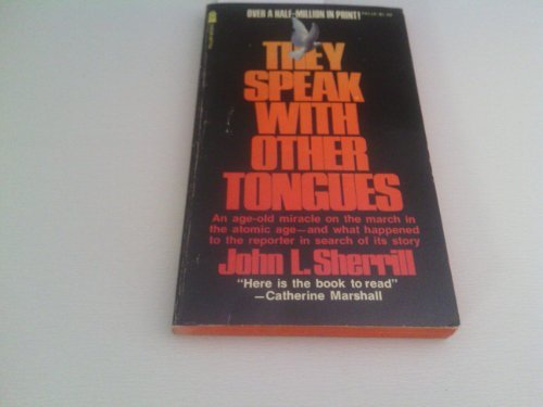 They speak with other tongues (Pillar books) (0891291180) by John L Sherrill