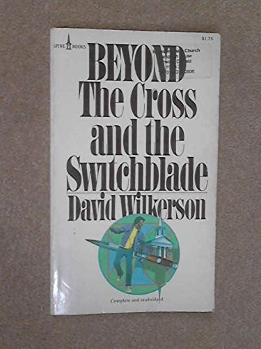 9780891291510: Beyond the Cross and the Switchblade