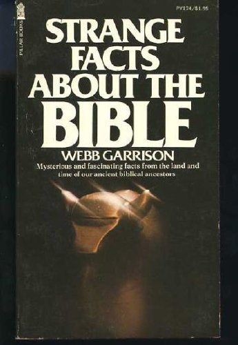 Strange facts about the Bible (0891291741) by Webb B Garrison