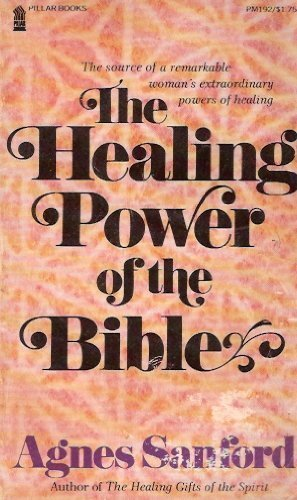 9780891291923: Healing Power of the Bible [Taschenbuch] by Sanford, Agnes