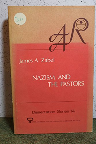 9780891300403: Nazism and the Pastors: A Study of the Ideas of Three Deutsche Christen Groups (Dissertation series - American Academy of Religion ; no. 14)