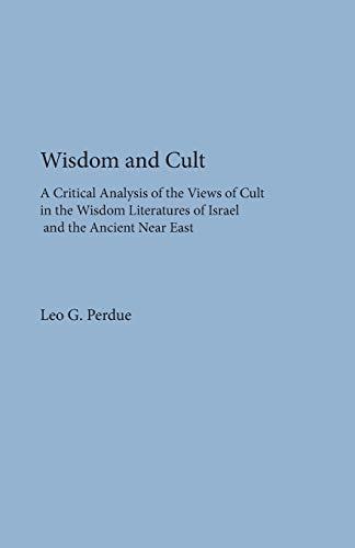 Wisdom and Cult : A Critical Analysis: Perdue, Leo G.