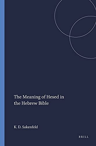 Meaning of Hesed in the Hebrew Bible a New Inquiry (Harvard Semitic monographs) (089130231X) by Katharine Doob Sakenfeld