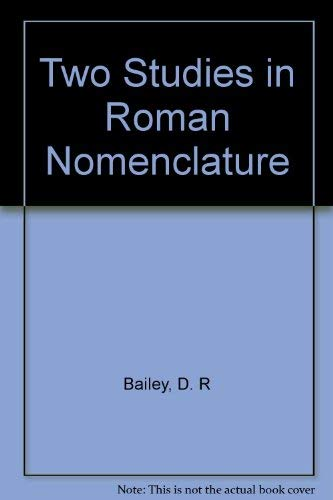 Two Studies in Roman Nomenclature: Bailey, D.R.