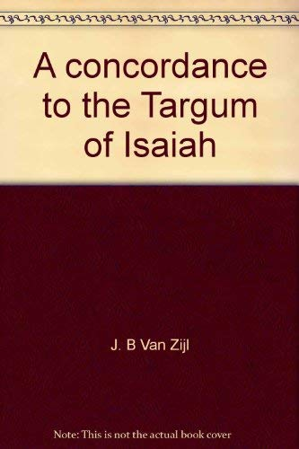 9780891302735: A concordance to the Targum of Isaiah [Paperback] by J. B Van Zijl