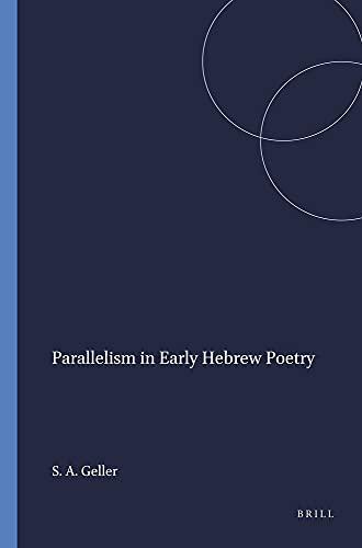 Parallelism in Early Biblical Poetry: Geller, Stephen A.
