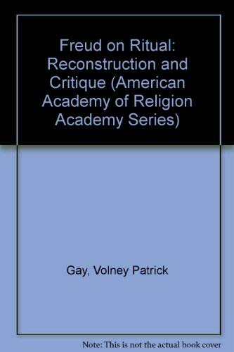 9780891302827: Freud on Ritual: Reconstruction and Critique (American Academy of Religion Academy Series)
