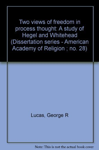 9780891302858: Two views of freedom in process thought: A study of Hegel and Whitehead (Dissertation series - American Academy of Religion ; no. 28)