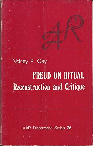 9780891303015: Freud on Ritual: Reconstruction and Critique